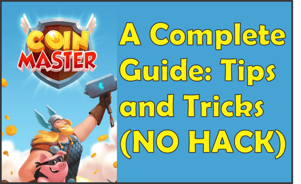 Coin Master Strategy – Tips and Guide